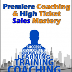Premiere Coaching and High Ticket Sales Mastery Review