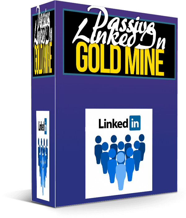 Passive LinkedIn Gold Mine Review