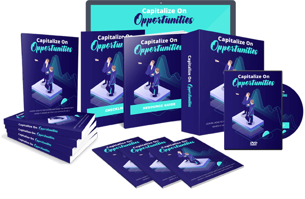 Capitalize on Opportunities Review