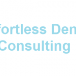 Effortless Dental Consulting Review