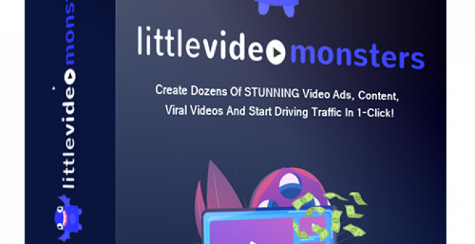 Little Video Monsters Review – Turn Any Video Into Unlimited Viral & Stunning Video Content 2021