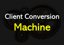 Client Conversion Machine Review – 100% Free Super Qualified BUYERS